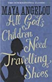 All Gods Children Need Travelling Shoes by Angelou, Dr Maya (1987) Paperback