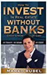 Invest In Real Estate Without Banks:...
