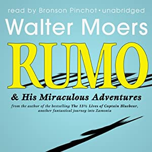 Rumo & His Miraculous Adventures: A Novel in Two Books | [Walter Moers]