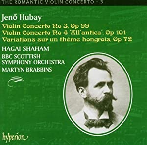 Hubay: Violin Concerti 3 & 4, The Romantic Violin Concerto, Vol. 3