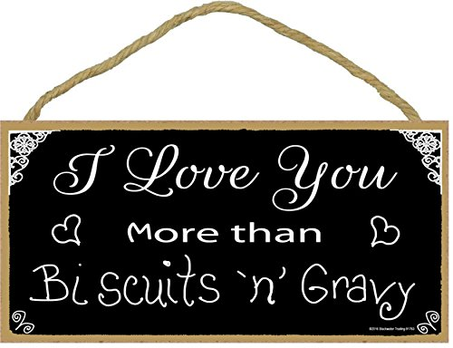 southern-i-love-you-more-than-biscuits-gravy-black-white-sign-plaque-5x10
