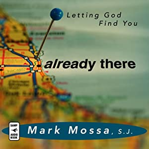 Already There: Letting God Find You | [Mark Mossa]