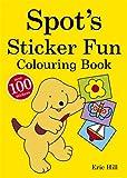 Spot's Sticker Fun Colouring Book (0723266697) by Hill, Eric