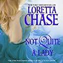 Not Quite a Lady: Carsington Brothers Series Hörbuch von Loretta Chase Gesprochen von: Kate Reading