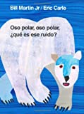 Oso Polar, Oso Polar, Que Es Ese Ruido? (Brown Bear and Friends)