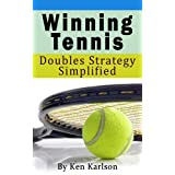 Winning Tennis - Doubles Strategy Simplified