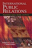 img - for International Public Relations: Negotiating Culture, Identity, and Power by Curtin, Patricia A., Gaither, T. (Thomas) Kenn (January 18, 2007) Paperback book / textbook / text book
