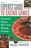 The Experts Guide To Casino Games: Expert Gamblers Offer Their Winning Formulas