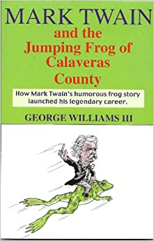 Mark Twain and the Jumping Frog of Calaveras County: George Williams