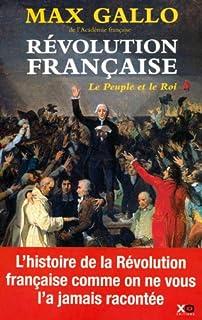 Révolution française : [1] :  Le peuple et le roi (1774-1793), Gallo, Max