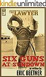 The Lawyer: Six Guns at Sundown