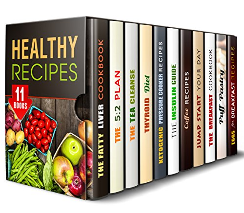 Healthy Recipes Box Set (11 in 1): Detoxify and Be Healthy with These Weight Loss Recipes (Weight Loss & Detox) by Jean Rodgers, Wendy Cole, Elaine McGee, Carrie Bishop, Bessie Alvarez, Laurie Mendez, Jessica Meyers, Elaine Gutierrez, Mildred Hopkins, Melissa Hendricks