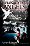 Pursued By Angels: Bridging the gap between every day life and the supernatural
