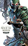 Path of the Warrior (Warhammer 40,000 Novels: Path of the Eldar, Band 1)
