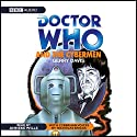 Doctor Who and the Cybermen (       UNABRIDGED) by Gerry Davis Narrated by Anneke Wills