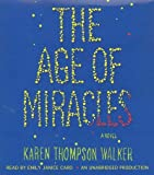 [ THE AGE OF MIRACLES - LARGE PRINT ] By Walker, Karen Thompson ( Author) 2012 [ Paperback ]