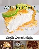 Any Room? Simple Dessert Recipes