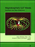 img - for Magnetospheric ULF Waves: Synthesis and New Directions (Geophysical Monograph Series) book / textbook / text book