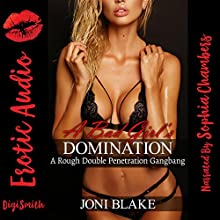 A Bad Girl's Domination: A Rough Double Penetration Gangbang Audiobook by Joni Blake Narrated by Sophia Chambers