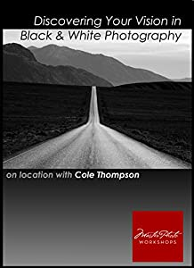 Discovering Your Vision in Black and White Photography (Disc One: In The Field)