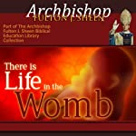 There is Life in the Womb | Fulton J Sheen