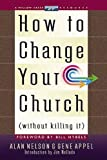 img - for How To Change Your Church (Without Killing It) book / textbook / text book