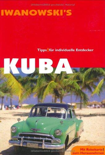 kuba-insel-reisefuhrer-ausfuhrliche-und-fundierte-inselbeschreibungen-hintergrundinformationen-histo