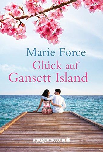 Marie Force - Glück auf Gansett Island (Die McCarthys, Buch 4) (German Edition)