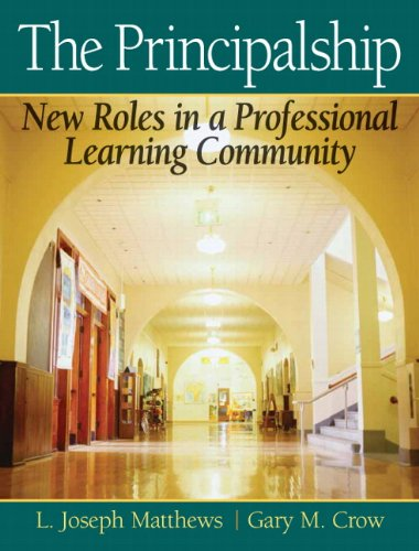 The Principalship: New Roles in a Professional Learning...
