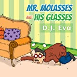Mr. Molasses and His Glasses