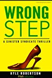 Wrong Step (Urban Fiction): A Sinister Syndicate Thriller