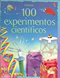100 Experimentos Cientificos/ 100 Experiments Scientific (Titles in Spanish) (Spanish Edition)