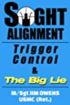 Sight Alignment, Trigger Control & Th...