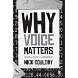 Why Voice Matters: Culture and Politics After Neoliberalismby Nick Couldry