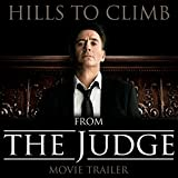 "Hills To Climb (From ""The Judge"" Movie Trailer)"