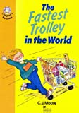 The Fastest Trolley in the World: Elementary Level 4 (Heinemann Children's Readers) (0435286161) by Moore, C. J.