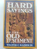 Hard Sayings of the Old Testament (0340546174) by Kaiser, Walter C.