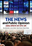 img - for The News and Public Opinion: Media Effects on Civic Life book / textbook / text book