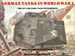 German Tanks in World War I: The A7V...