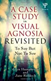 img - for A Case Study in Visual Agnosia Revisited: To see but not to see book / textbook / text book