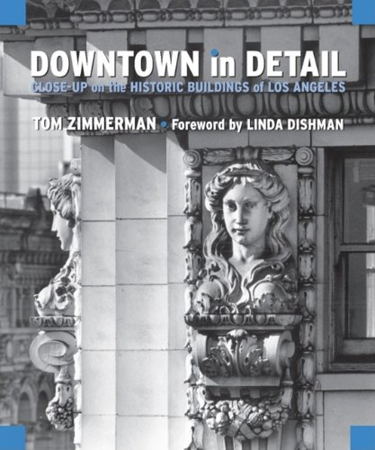 Downtown in Detail: Close-Up on the Historic Buildings of Los Angeles PDF