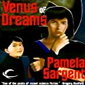 Venus of Dreams: The Venus Trilogy, Book 1 (       UNABRIDGED) by Pamela Sargent Narrated by Andi Arndt