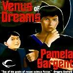 Venus of Dreams: The Venus Trilogy, Book 1 (       UNABRIDGED) by Pamela Sargent Narrated by Andi Arndt
