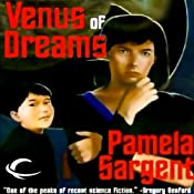Venus of Dreams: The Venus Trilogy, Book 1 | Pamela Sargent