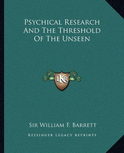 Psychical Research and the Threshold of the Unseen