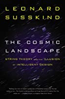 The Cosmic Landscape: String Theory and the Illusion of Intelligent Design