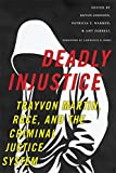 img - for Deadly Injustice: Trayvon Martin, Race, and the Criminal Justice System (New Perspectives in Crime, Deviance, and Law) book / textbook / text book