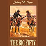 The Big Fifty   Johnny D. Boggs