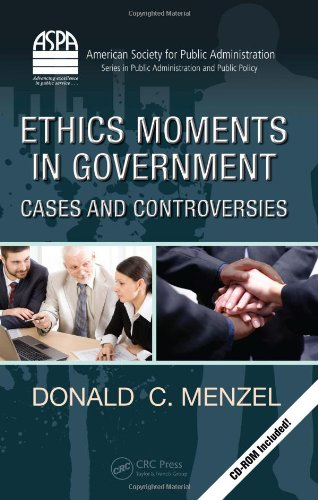 Ethics Moments in Government: Cases and Controversies...