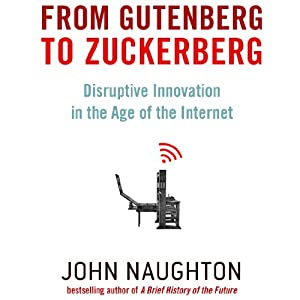 From Gutenberg to Zuckerberg | [John Naughton]